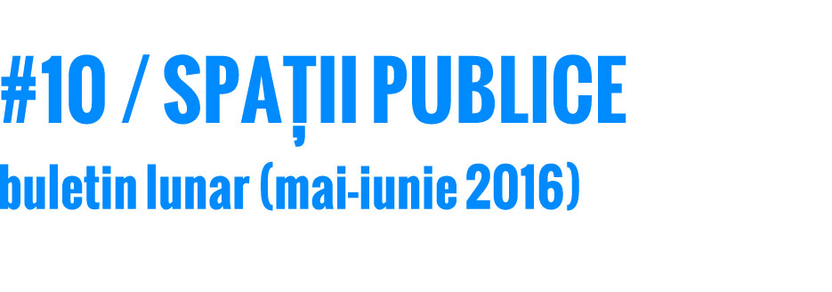 201605-06_spatii-publice_buletin_web